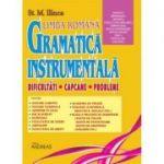 Gramatica instrumentala. Dificultati, capcane, probleme, volumul II - St. M. Ilinca