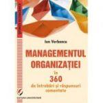 Managementul organizatiei in 360 de intrebari si raspunsuri comentate - Ion Verboncu