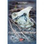 Clepsidre fara nisip - Adriana Bogatu