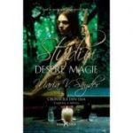 Studiu despre magie. Cronicile din Ixia, volumul 2 - Maria V. Snyder