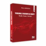 Teologie, filosofie si drept. Studii, Eseuri, Scrisori - Marius Andreescu