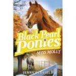 Black Pearl Ponies: Miss Molly - Jenny Oldfield