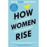 How Women Rise - Sally Helgesen, Marshall Goldsmith