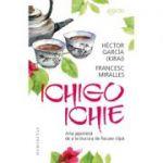 Ichigo-Ichie - Francesc Miralles, Hector García-Kirai