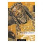 Istorisirea pelerinului. Exercitii spirituale - Ignatiu de Loyola