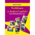 Kinetoterapia in beneficiul copilului - Dumitru Motet