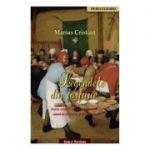Legendele din farfurie. Retete celebre cu garnitura de povesti, salata de mituri si tacimuri istorice - Marius Cristian