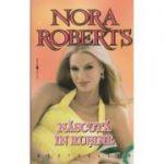 Nascuta In Rusine - Nora Roberts