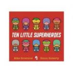 Ten Little Superheroes - Mike Brownlow
