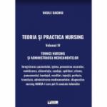 Teoria si practica Nursing volumul IV. Tehnici Nursing si administrarea medicamentelor