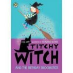 Titchy Witch: The Birthday Broomstick - Rose Impey