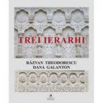 Trei Ierarhi - Dana Galanton, Razvan Theodorescu