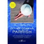 Ultima doamna Parrish - Liv Constantine