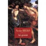 Act gratuit - Nicolae Breban