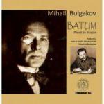 Batum. Piesa in 4 acte - Mihail Bulgakov