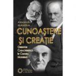 Cunoastere si creatie. Orientari caracteristice in cultura moderna - Alexandru Mamina