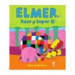 Elmer, Rose si Super El - David McKee