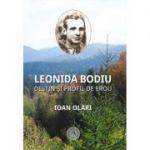 Leonida Bodiu. Destin si profil de erou - Ioan Olari