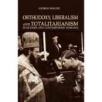 Orthodoxy, liberalism and totalitarianism in modern and contemporary Romania - George Enache