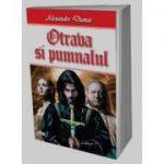 Otrava si pumnalul- Alexandre Dumas