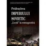 Prabusirea Imperiului Sovietic. Lectii in retrospectiva - Adrian Pop, Constantin Corneanu
