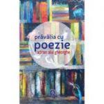 Pravalia cu poezie - Adrian Alui Gheorghe