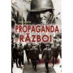 Propaganda in razboi - Calin Hentea