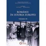 Romanii in istoria Europei, volumul III - Alexandru Ionicescu, Lucian Dindirica