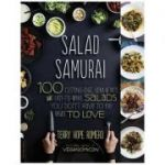 Salad Samurai: 100 Cutting-Edge, Ultra-Hearty, Easy-to-Make Salads You Don't Have to Be Vegan to Love - Terry Hope Romero