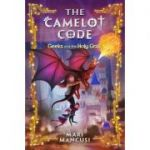 The Camelot Code, Book 2: Geeks and the Holy Grail - Mari Mancusi