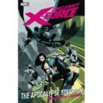 Uncanny X-force Volume 1: The Apocalypse Solution - Rick Remender