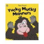 Yucky Mucky Manners - Sam Lloyd