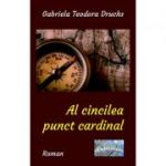 Al cincilea punct cardinal - Gabriela Druchs