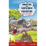 Amintiri din copilarie Povestiri - Benzi desenate - Liviu Antonesei, Ion Creanga, Adriana Nazarciuc