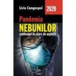 Pandemia nebunilor. Confesiuni in stare de urgenta - Liviu Cangeopol
