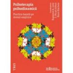 Psihoterapia psihodinamica. Practica bazata pe dovezi empirice - Raymond A. Levy, J. Stuart Ablon, Horst Kachele
