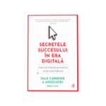 Secretele succesului in era digitala - Dale Carnegie