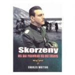 Skorzeny, cel mai periculos om din Europa - Charles Whiting