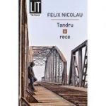 Tandru si rece - Felix Nicolau
