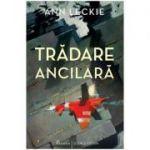 Tradare ancilara - Ann Leckie