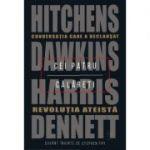 Cei patru calareti. Conversatia care a declansat revolutia ateista - Daniel C. Dennett, Sam Harris, Richard Dawkins, Christopher Hitchens