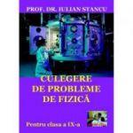 Culegere de probleme de fizica pentru clasa a IX-a - Iulian Stancu