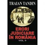 Erori judiciare in Romania, volumul II - Traian Tandin