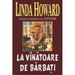 La vanatoare de barbati - Linda Howard