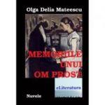 Memoriile unui om prost - Olga Delia Mateescu