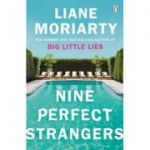 Nine Perfect Strangers. The Number One Sunday Times bestseller from the author of Big Little Lies - Liane Moriarty