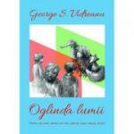 Oglinda lumii - George S. Vidreanu