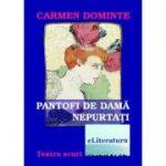 Pantofi de dama nepurtati - Carmen Dominte