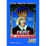 Print si spadasin - Petru Demetru Popescu