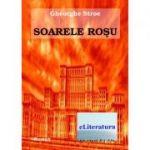 Soarele rosu - Gheorghe Stroe